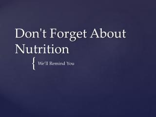 Don't Forget About Nutrition