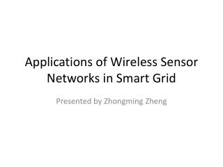 Applications of Wireless Sensor Networks in Smart Grid