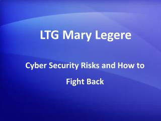LTG Mary Legere - Cyber Security Risks and How to Fight Back