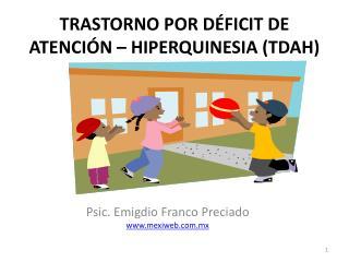 TRASTORNO POR D FICIT DE ATENCI N   HIPERQUINESIA TDAH