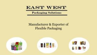 Manufacturer and Exporter of Flexible Packaging