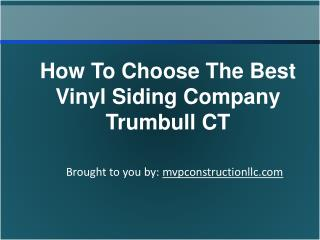 How To Choose The Best Vinyl Siding Company Trumbull CT