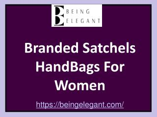Branded Satchel HandBags For Women