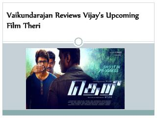 Vaikundarajan Reviews Vijay's Upcoming Film Their
