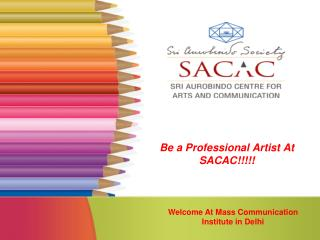 Mass Communication Institute in Delhi - SACAC