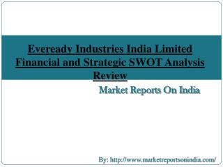 Eveready Industries India Limited (EVEREADY) - Financial and Strategic SWOT Analysis Review