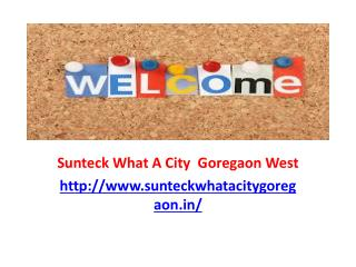 Sunteck What A City  Goregaon West