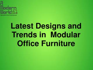 Latest Designs and Trends in  Modular Office Furniture