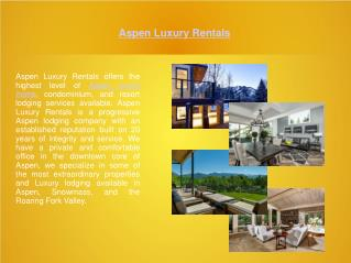 Get Aspen Vacation Rentals with Special Deals and OffersAspen Luxury Rentals