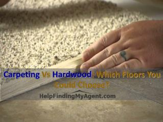 Carpeting vs Hardwood: Which floors you should choose?