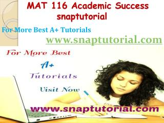 MAT 116 Academic Success-snaptutorial.com