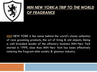 MIN NEWYORK: A TRIP TO THE WORLD OF FRAGRANCE