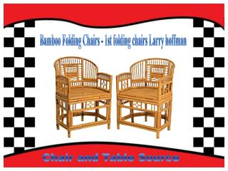 Bamboo Folding Chairs - 1st folding chairs Larry hoffman