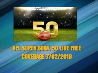 SUPER BOWL 50 LIVE FREE COVERAGE