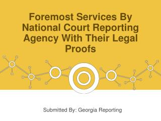 Foremost Services By National Court Reporting Agency With Their Legal Proofs