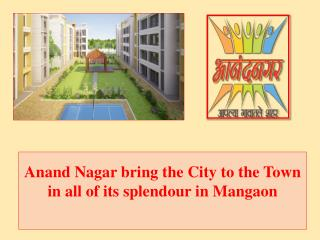 Anand Nagar bring the City to the Town in all of its splendour in Mangaon (ebrand29012016bvs)