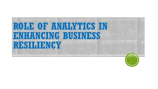 Role of Analytics in enhancing Business Resiliency - Ravi Namboori
