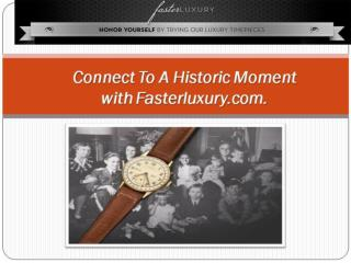 Connect To A Historic Moment with #Fasterluxury.com.