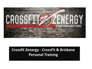 Crossfit Zenergy - CrossFit & Brisbane Personal Training