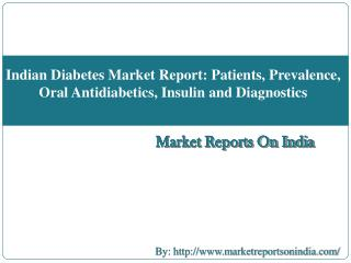 Indian Diabetes Market Report: Patients, Prevalence, Oral Antidiabetics, Insulin and Diagnostics