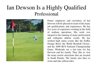 Ian Dewson Is a Highly Qualified Professional