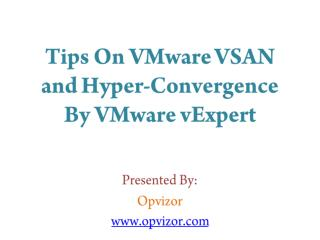 Tips On VMware VSAN and Hyper Convergence By VMware vExpert