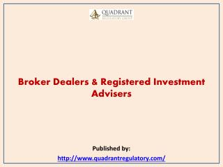 Quadrant-Broker Dealers & Registered Investment Advisers