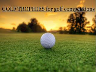 GOLF TROPHIES for golf competitions