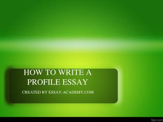 How to write a Profile Essay