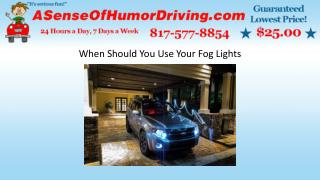 When Should You Use Your Fog Lights