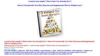 I need to lose weight ? Here's How You Actually Do it ! How to Proceed with Your Diet, Exercise and Supplements Plan for