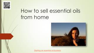 How to sell essential oils from home