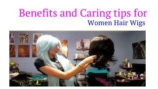 Benefits and Caring tips of Women Hair Wig
