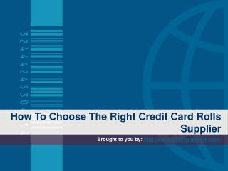 How To Choose The Right Credit Card Rolls Supplier