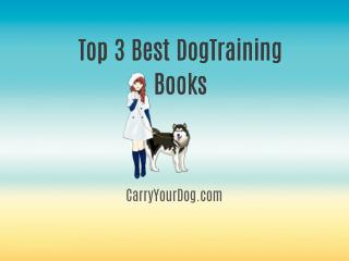Top 3 Best DogTraining Books