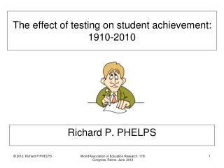 The effect of testing on student achievement: 1910-2010