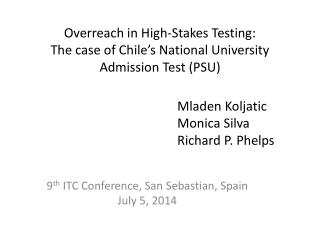 Overreach in High-Stakes Testing: The case of Chile's National University Admission Test (PSU)