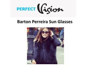 Barton Perreira Sun Glasses - Perfect Vision