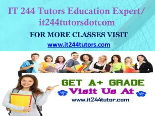 IT 244 Tutors Education Expert/ it244tutorsdotcom