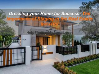 Dressing your Home for Success: The Importance of Staging in the Real Estate Industry