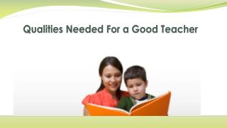 Qualities Needed For a Good Teacher
