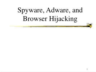 Spyware, Adware, and Browser Hijacking