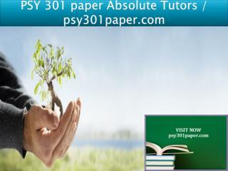 PSY 301 paper Absolute Tutors / psy301paper.com
