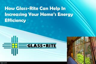 How Glass-Rite Can Help In Increasing Your Home's Energy Efficiency