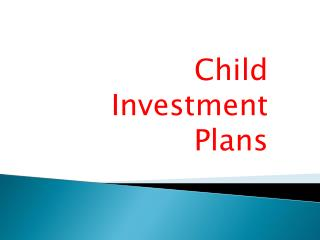 Choose best saving investment plan and child investment plans