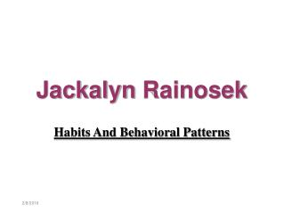 Jackalyn Rainosek - Habits And Behavioral Patterns