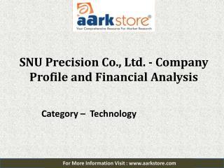 Company Profile of SNU Precision: Aarkstore.com