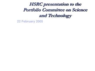 HSRC presentation to the Portfolio Committee on Science and Technology