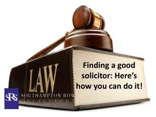 Finding a good solicitor: Here's how you can do it!