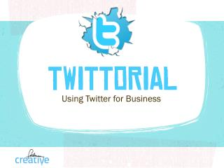 Twittorial (Twitter for Beginners)